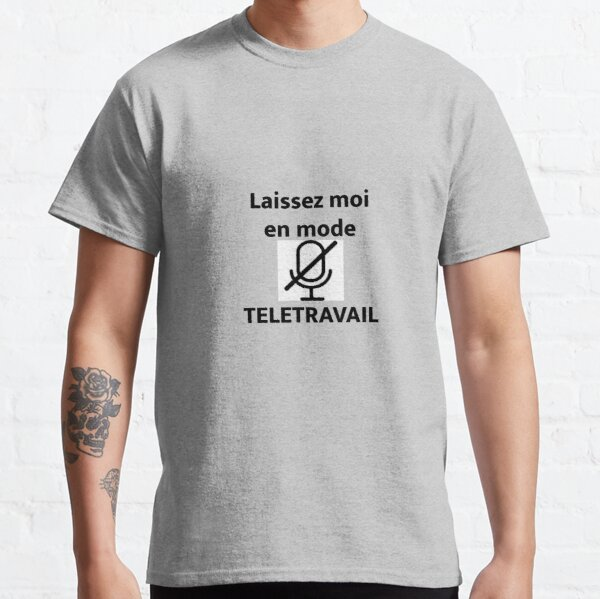 Leave me in telecommuting mode Classic T-Shirt