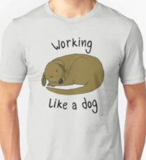 WORKING LIKE A DOG T-Shirt