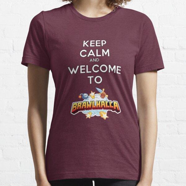 Gardez votre calme et bienvenue à Brawlhalla T-shirt essentiel