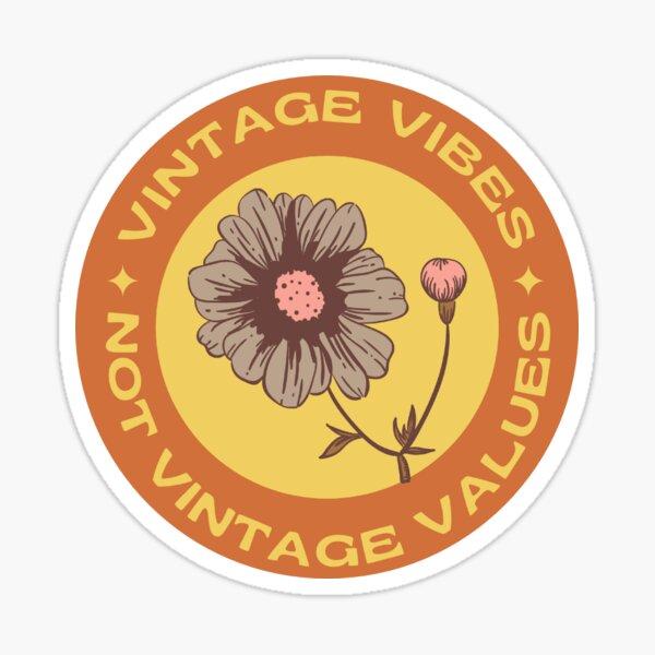 Vintage Vibes Not Values Sticker