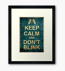 Keep Calm and Don't Blink Framed Print