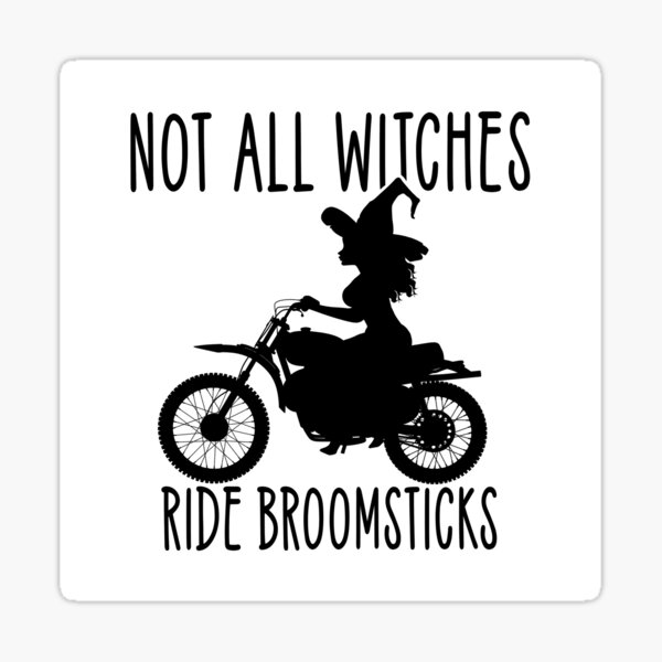 Not all Witches Ride Broomsticks Biker Cheeky Witch® Sticker