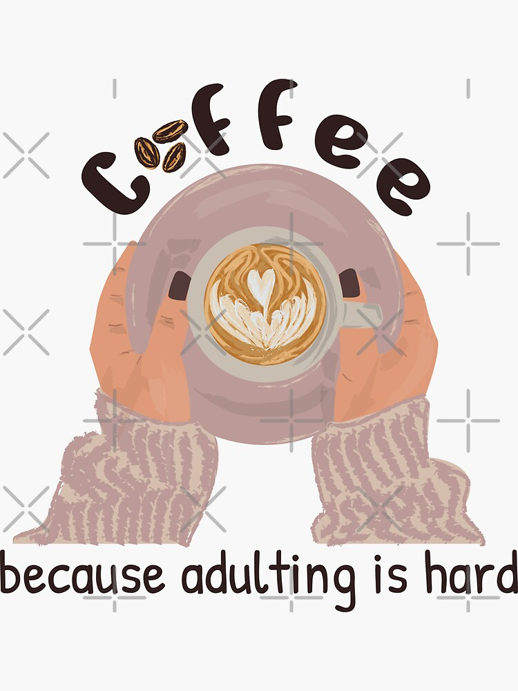 Coffee Because Adulting Is Hard by a-golden-spiral