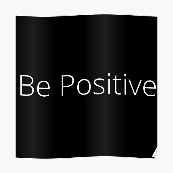 Be Positive Poster