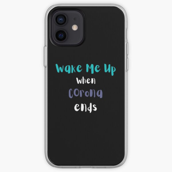 Wake me up when Corona Ends iPhone Soft Case