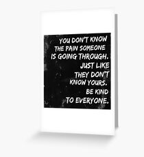 Be Kind to Everyone Greeting Card