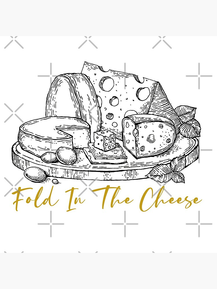 Fold In The Cheese - Schitts Creek Quote by leenbernardo