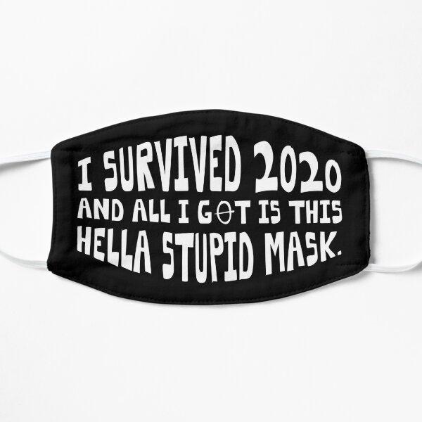 HELLA STUPID MASK Flat Mask