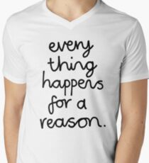 Everything Happens For A Reason Men's V-Neck T-Shirt