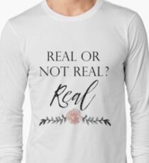 Real or Not Real ? Real T-Shirt
