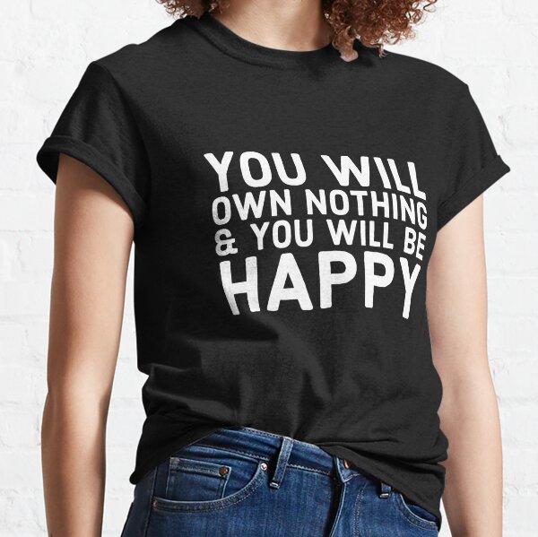 Vous ne possédez rien et soyez heureux T-shirt classique