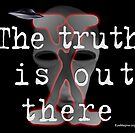 The Truth Is Out There by ayemagine