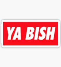 YA BISH 2 Sticker
