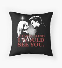Buffy & Angel; I WOULD SEE YOU Throw Pillow