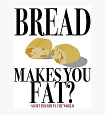 Scott Pilgrim-Bread Makes You Fat? Photographic Print