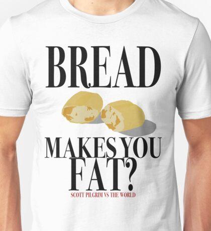Scott Pilgrim-Bread Makes You Fat? Unisex T-Shirt