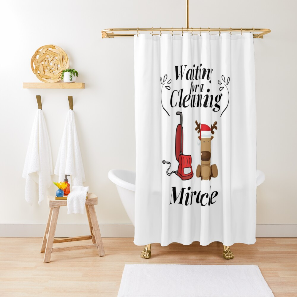 Waiting for a Cleaning Miracle Fun Christmas Housekeeping Humor Shower Curtain