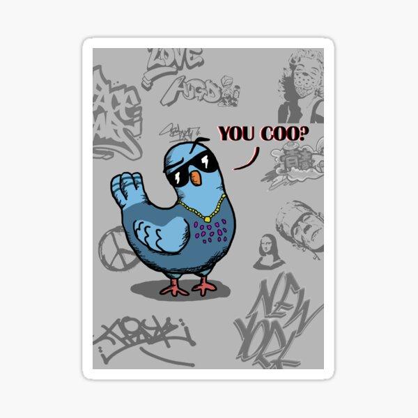 Ayo You Coo? Coo Pigeon. Sticker