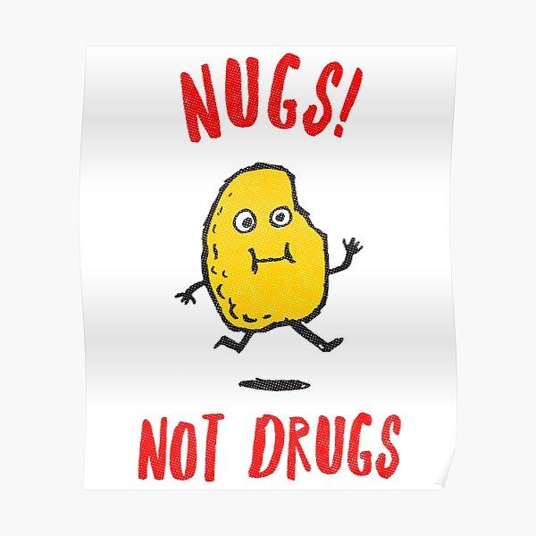 Nugs Not Drugs T-Shirt Poster