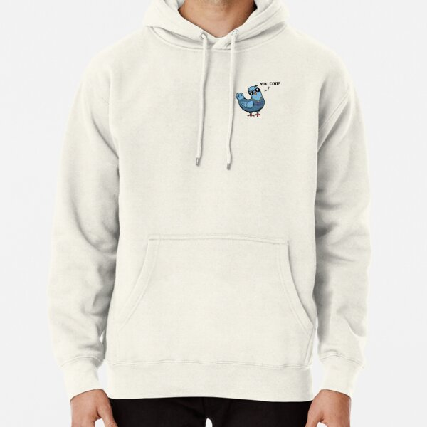 You Coo? Coo Pigeon. Pullover Hoodie