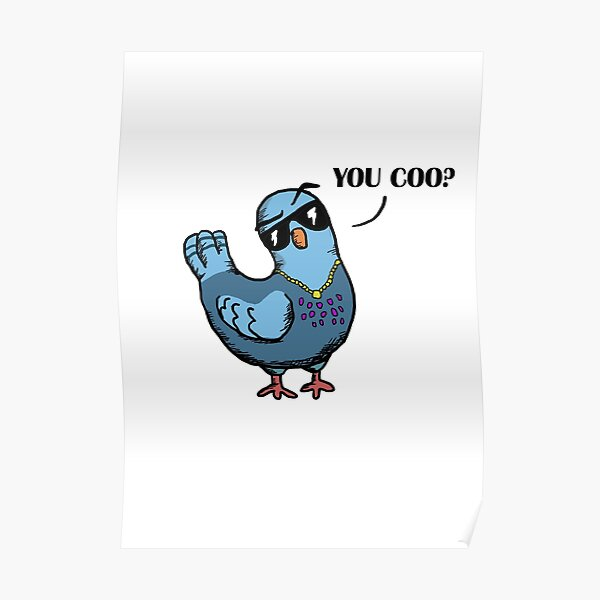 You Coo? Coo Pigeon. Poster