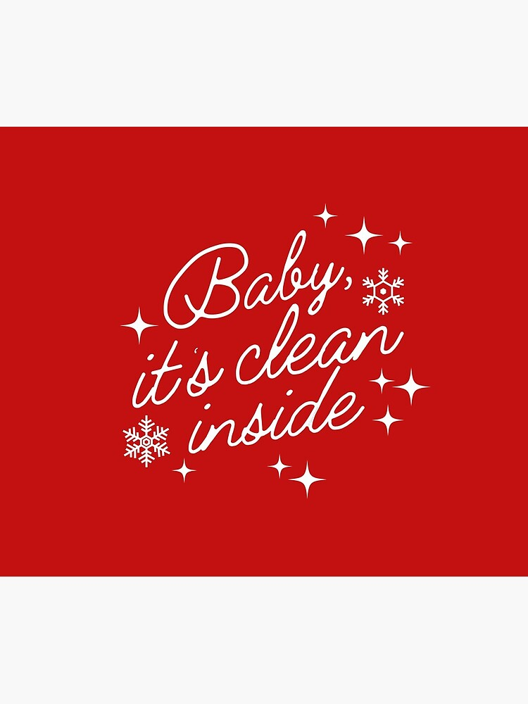 Baby it's Clean Inside Funny Christmas Cleaning by SavvyCleaner
