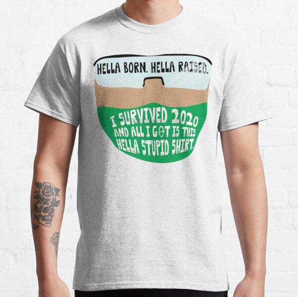 HELLA STUPID SHIRT Classic T-Shirt