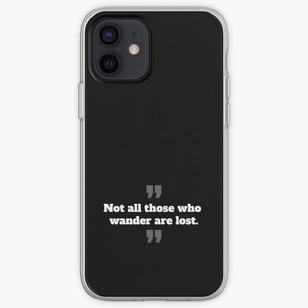 Tous ceux qui errent ne sont pas perdus Coque souple iPhone