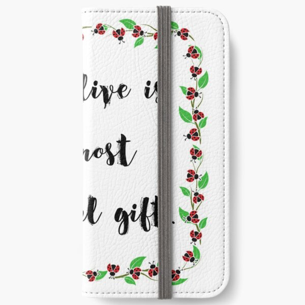 To be alive is the most wonderful gift iPhone Wallet
