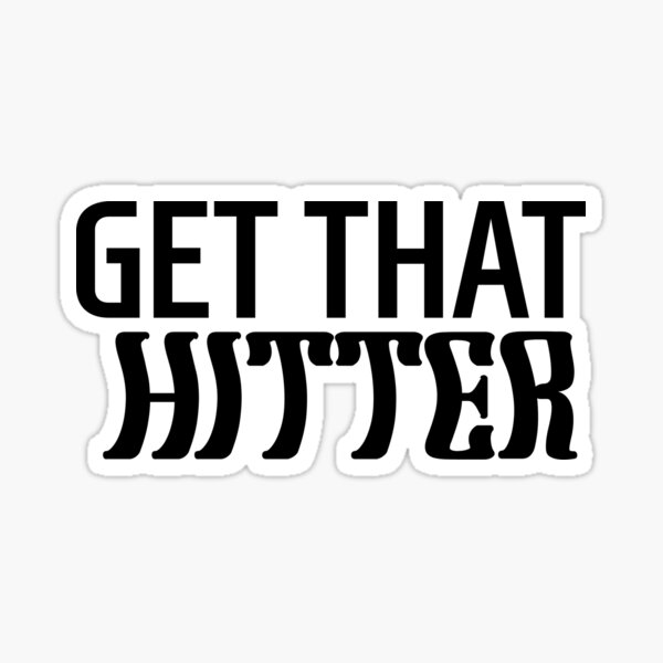 Get That Hitter Sticker