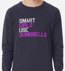 Smart Girls Use Dumbbells (wht/pnk) Lightweight Sweatshirt