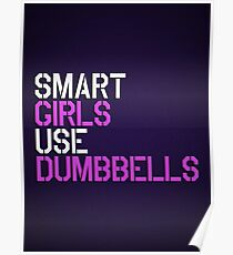 Smart Girls Use Dumbbells (wht/pnk) Poster