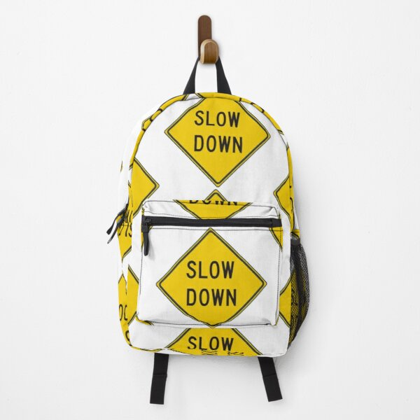 Slow down #SlowDown #RoadWarningSign #WarningSign #Slow #Down Backpack