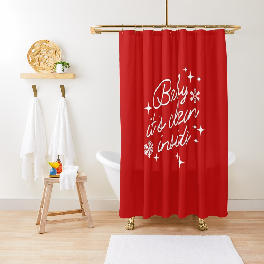 Baby it's Clean Inside Funny Christmas Cleaning Shower Curtain