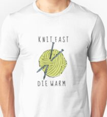 knit fast, die warm T-Shirt