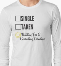 SINGLE TAKEN WAITING FOR A CONSULTING DETECTIVE Long Sleeve T-Shirt