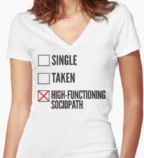 SHERLOCK SINGLE TAKEN HIGH FUNCTIONING SOCIOPATH Women's Fitted V-Neck T-Shirt