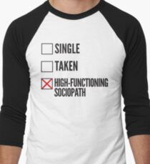 SHERLOCK SINGLE TAKEN HIGH FUNCTIONING SOCIOPATH Men's Baseball ¾ T-Shirt