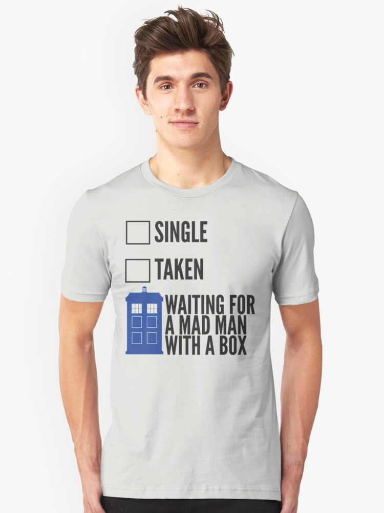 SINGLE TAKEN WAITING FOR A MAD MAN WITH A BOX Unisex T-Shirt Front