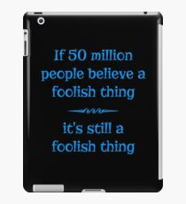 Foolish Beliefs iPad Case/Skin