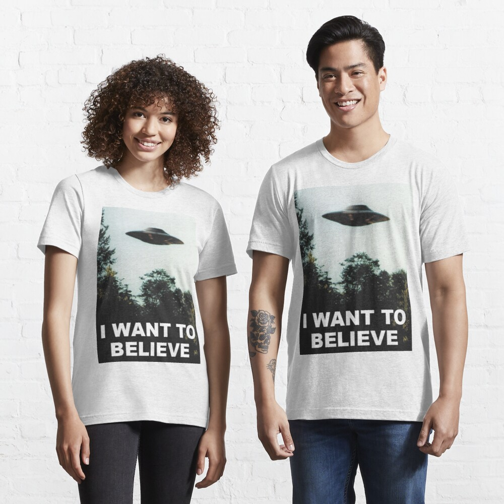 I Want to Believe Essential T-Shirt