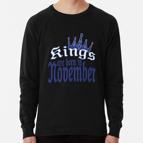 kings are born in november Lightweight Sweatshirt