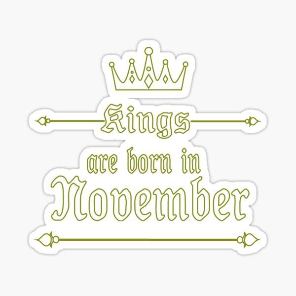 kings are born in november Sticker
