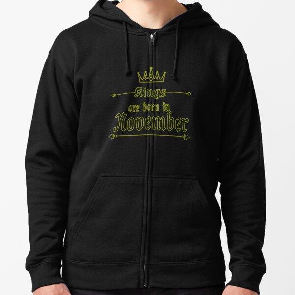 kings are born in november Zipped Hoodie