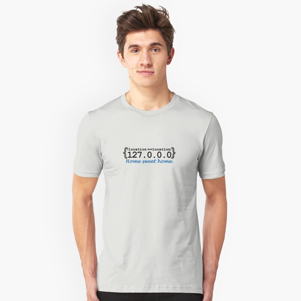 127.0.0.0 - Home sweet Home VRS2 Unisex T-Shirt Front