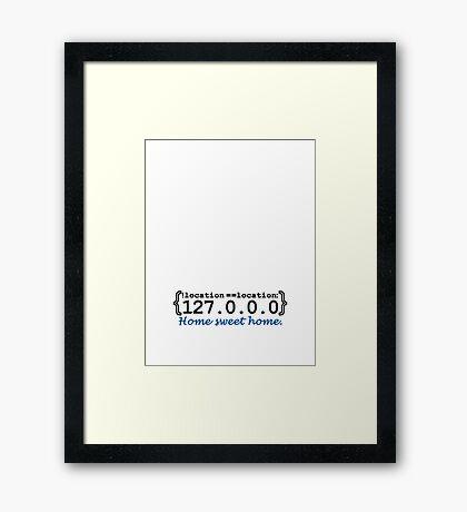 127.0.0.0 - Home sweet Home VRS2 Framed Print