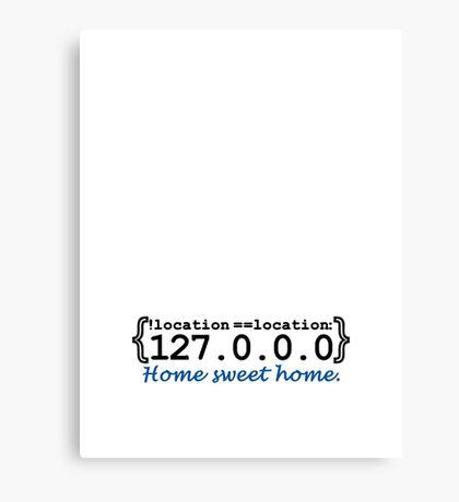 127.0.0.0 - Home sweet Home VRS2 Canvas Print
