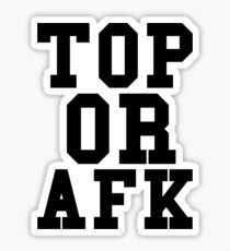 Top Or Afk Sticker