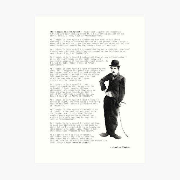 Charlie Chaplin quote ; As I Began to Love Myself Art Print