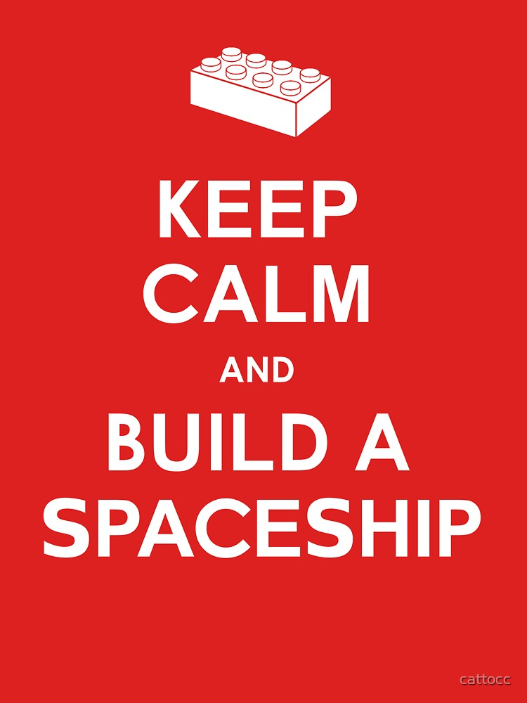Keep Calm and Build a Spaceship | Unisex T-Shirt